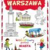 """""""Warszawa. Kolorowy portret MIASTA"""" – J. Myjak - recenzja"""