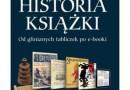 """""""Historia książki. Od tabliczek glinianych po e-booki"""" - R. Cave, S. Ayad - recenzja"""