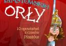 """""""Piastowskie orły. 10 opowiadań z czasów Piastów"""" – G. Bąkiewicz, K. Szymeczko, P. Wakuła – recenzja"""