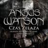 """""""Czas żelaza"""" –  A. Watson – recenzja"""