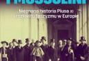 """""""Papież i Mussolini. Nieznana historia Piusa XI i rozkwit faszyzmu w Europie"""" – D. I. Kertzer – recenzja"""