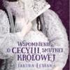 """""""Wspomnienie o Cecylii, smutnej królowej"""" – J. Lesiak – recenzja"""