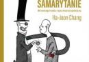 """""""Źli samarytanie. Mit wolnego handlu i tajna historia kapitalizmu"""" - Ha Joon Chang - recenzja"""