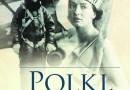 """PREMIERA: """"Polki, które zadziwiły świat"""", J. Puchalska"""