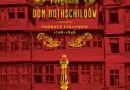"""""""Dom Rothschildów. Prorocy finansów 1798-1848. Tom 1"""" - N. Ferguson - recenzja"""