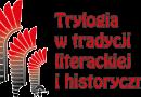 """Konferencji naukowa """"Trylogia w tradycji literackiej i historycznej"""" - zaproszenie"""