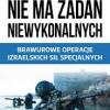"""""""Nie ma zadań niewykonalnych. Brawurowe operacje izraelskich sił specjalnych"""" – M. Bar-Zohar, N. Mishal – recenzja"""