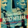 """""""Zapomniane dzieci Hitlera"""" – I. von Oelhafen, T. Tate – recenzja"""