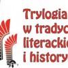 """Konferencja """"Trylogia w tradycji literackiej i historycznej"""" - program"""