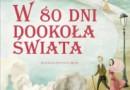 """KONKURS MIKOŁAJKOWY:  do wygrania """"W 80 dni dookoła świata"""""""