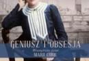 """""""Geniusz i obsesja. Wewnętrzny świat Marii Curie"""" – B. Goldsmith – recenzja"""