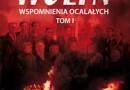 """""""Wołyń. Wspomnienia ocalałych, t. 1 i 2"""" - M. Koprowski – recenzja"""