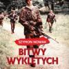"""""""Bitwy Wyklętych"""" – S. Nowak - recenzja"""