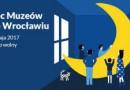 Noc Muzeów we Wrocławiu 2017. Zobacz tegoroczny program