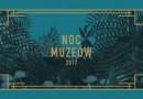10 miejsc, których nie możesz przegapić podczas Nocy Muzeów w Warszawie 2017