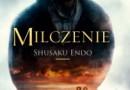 """""""Milczenie"""" – S. Endō – recenzja"""