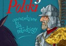 """DO WYGRANIA: """"Dzieje Polski opowiedziane dla młodzieży"""" - F. Konieczny"""
