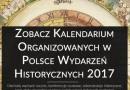 Kalendarz wydarzeń historycznych 2017 [rekonstrukcje, zloty, konferencje, wystawy etc.]
