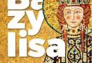 """PREMIERA: """"Bazylisa. Świat bizantyńskich cesarzowych (IV-XV wiek)"""", M. B. Leszka, M. J. Leszka"""