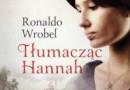 """""""Tłumacząc Hannah"""" – R. Wrobel – recenzja"""