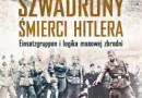 """""""Szwadrony śmierci Hitlera. Einsatzgruppen i logika masowej zbrodni"""" – H. Langerbein – recenzja"""