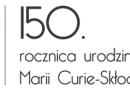 150. rocznica urodzin Marii Curie - Skłodowskiej na UMCS w Lublinie.