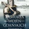 """PREMIERA: """"Historia wojen gdańskich"""", R. F. Barkowski"""