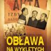 """""""Obława na Wyklętych. Polowanie bezpieki na Żołnierzy Niezłomnych"""" T. Płużański - premiera"""