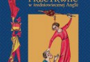 """""""W mieście, na dworze, w klasztorze. Jak przetrwać w średniowiecznej Anglii"""" – I. Mortimer – recenzja"""