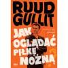"""""""Jak oglądać piłkę nożną"""" – R. Gullit – recenzja"""