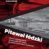 """""""Pitawal łódzki. Głośne procesy karne od początku XX wieku do wybuchu II wojny światowej"""" K.Badziak, J. Badziak - zapowiedź"""