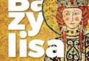 """""""Bazylisa. Świat bizantyńskich cesarzowych IV-XV wiek"""" – M.B. Leszka, M.J. Leszka – recenzja"""