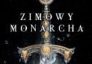 """""""Zimowy monarcha"""" – B. Cornwell – recenzja"""