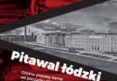 """""""Pitawal łódzki. Głośne procesy karne od początku XX wieku do wybuchu II wojny światowej"""" – K. Badziak, J. Badziak – recenzja"""