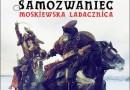 """""""Samozwaniec. Moskiewska Ladacznica"""" J. Komuda - zapowiedź"""