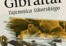 """""""Gibraltar. Tajemnica Sikorskiego"""" D.Baliszewski - premiera"""