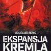 """Ekspansja Kremla. Historia podbijania świata"" D. Boyd - premiera"
