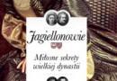 """""""Jagiellonowie. Miłosne sekrety wielkiej dynastii"""" – I. Kienzler – recenzja"""