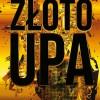 """""""Złoto UPA"""" A. Podhojecki - premiera"""