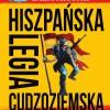 """""""Hiszpańska Legia Cudzoziemska"""" J. Białoskórski - zapowiedź"""