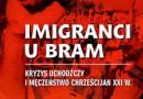 """Imigranci u bram"" – W. Cisło, P. Stachnik – recenzja"