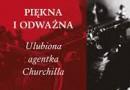"""""""Piękna i odważna. Ulubiona agentka Churchilla"""" – T. Szabó – recenzja"""