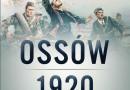 """""""Ossów 1920. Początek Cudu nad Wisłą"""" W.J. Wysocki - premiera"""