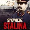 """""""Spowiedź Stalina. Szczera rozmowa ze starym bolszewikiem"""" – oprac. Ch. Macht – recenzja"""