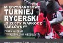 """XXI Międzynarodowy Turniej Rycerski """"O Złoty Warkocz Tarłówny"""""""