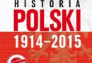 """Historia Polski 1914–2015"" W. Roszkowski - premiera"