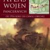 """""""Atlas wojen pancernych od 1916 roku do chwili obecnej"""" –red. S. Hart – recenzja"""
