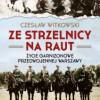 """""""Ze strzelnicy na raut. Życie garnizonowe przedwojennej Warszawy"""" – C. Witkowski – recenzja"""