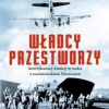 """""""Władcy przestworzy. Amerykańscy lotnicy w walce z nazistowskimi Niemcami"""" – D.L. Miller – recenzja"""