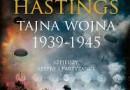 """""""Tajna wojna 1939-1945. Szpiedzy, szyfry i partyzanci"""" – M. Hastings – recenzja"""